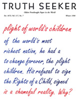 The Truth Seeker Winter 1990. Plight  of World's Children