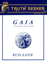 The Truth Seeker. March/April 1989. GAIA