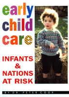 Peter Cook. Early Child Care: Infants & Nations At Risk.